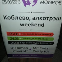 "Снимок сделан в Night Club ""Monroe"" пользователем Roman C. 8/23/2013"