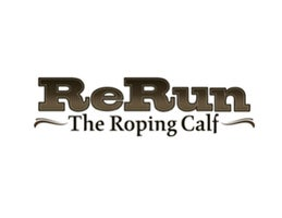 ReRun the Roping Calf