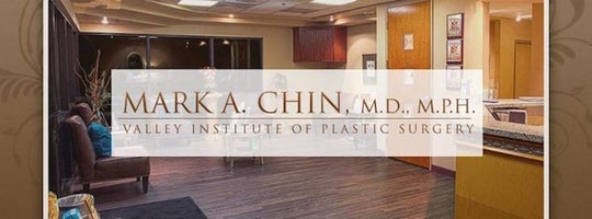 Valley Institute of Plastic Surgery- Mark Chin, M.D.