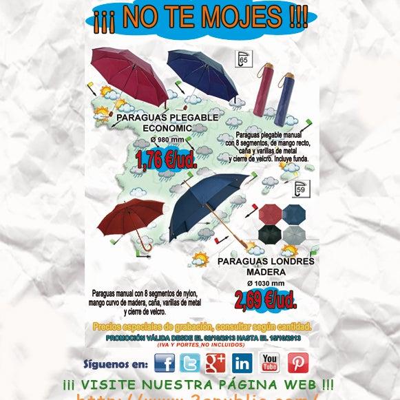 ¡¡Si te mojas es porque quieres!! Oferton quincenal PARAGUAS. Para más información, no dude en llamarnos