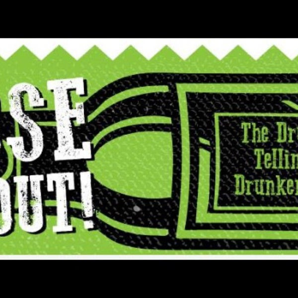 Close Me Out: The Drunken Telling Of Drunken Tales is the first Saturday of every month at 8:00