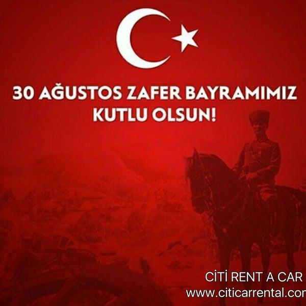30 Ağustos Zafer Bayramı'mız Kutlu Olsun. www.citicarrental.com 0232 422 1 909