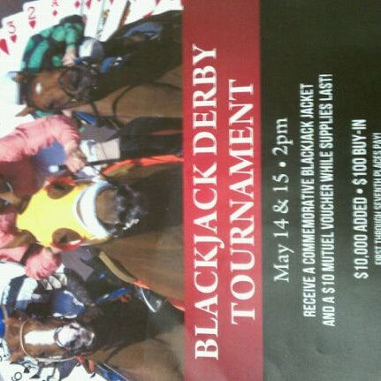 $100 BJ Derby Tournament May 14&15 beginning at 2pm. $10,000 added to prize pool by Prairie Meadows. First 90 entrants recieve special jacket, and all entrants receive $10 mutuals voucher!