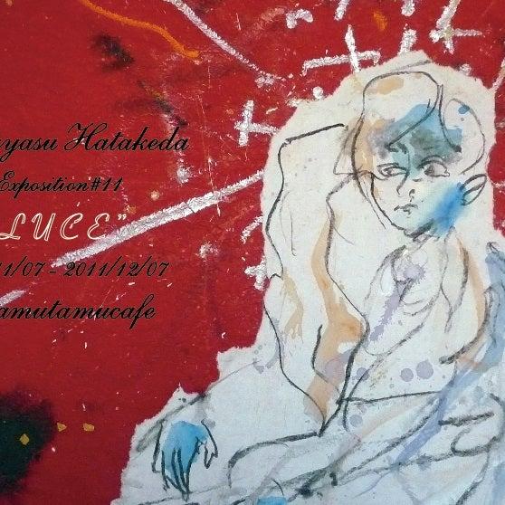 """11.7.mon〜12.7.wed 『Mitsuyasu Hatakeda Exposition#11 """"LUCE""""』 @tamutamucafe"""