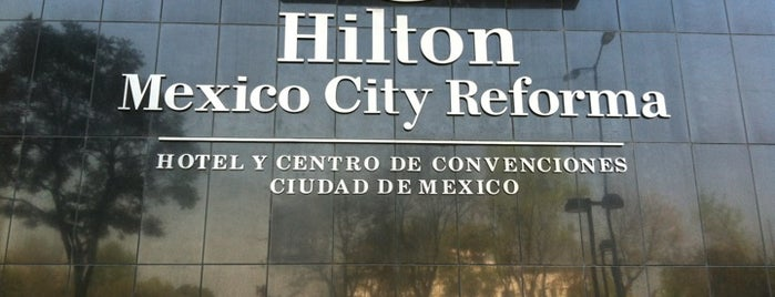 Hilton Mexico City Reforma is one of Hotels.