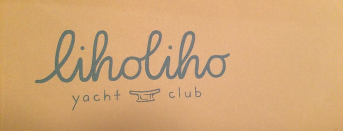 Liholiho Yacht Club is one of SF: To Eat.