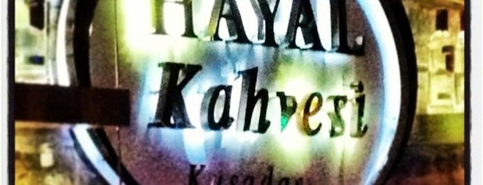 Hayal Kahvesi is one of Kuşadası.