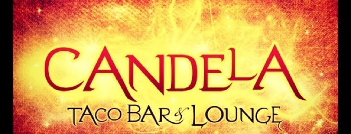 Candela Taco Bar & Lounge is one of Favs.