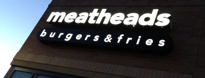 Meatheads Burgers & Fries is one of Places I wanna go to.
