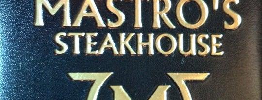 Mastro's Steakhouse is one of Restaurants.