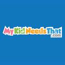 My Kid Needs That