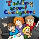 Toddling Around Chicagoland